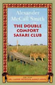 The Double Comfort Safari Club, Alexander McCall Smith