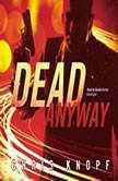 Dead Anyway, Chris Knopf