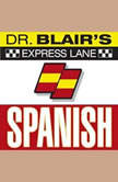 Dr. Blair's Express Lane: Spanish Spanish, Robert Blair