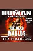 The Dead Worlds, T.R. Harris