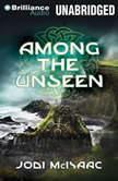 Among the Unseen, Jodi McIsaac