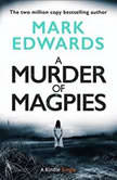 A Murder of Magpies A Short Sequel to The Magpies, Mark Edwards