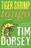 Tiger Shrimp Tango, Tim Dorsey