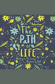 The Path of Life Walking in the Loving Presence of God, Lisa N.  Robertson