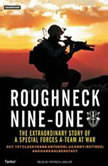 Roughneck Nine-One The Extraordinary Story of a Special Forces A-Team at War, US Army (Ret.) Antenori