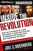 Inside the Revolution How the Followers of Jihad, Jefferson & Jesus Are Battling to Dominate the Middle East and Transform the World, Joel C. Rosenberg