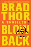 Blowback A Thriller, Brad Thor
