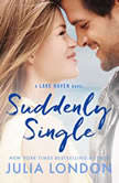 Suddenly Single, Julia London