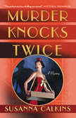 Murder Knocks Twice A Mystery, Susanna Calkins