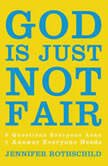 God Is Just Not Fair Finding Hope When Life Doesn't Make Sense, Jennifer Rothschild