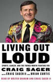 Living Out Loud Sports, Cancer, and the Things Worth Fighting For, Craig Sager