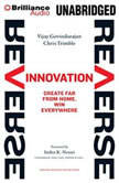 Reverse Innovation Create Far From Home, Win Everywhere, Vijay Govindarajan