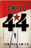 Child 44, Tom Rob Smith