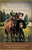 Woman of Courage Collector's Edition Continues the Story of Little Fawn, Wanda E Brunstetter