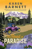 Road to Paradise, The A Vintage National Parks Novel, Karen Barnett
