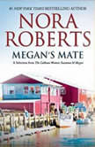 Megan's Mate A Selection from The Calhoun Women: Suzanna & Megan, Nora Roberts