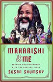 Maharishi & Me Seeking Enlightenment with The Beatles' Guru, Susan Shumsky