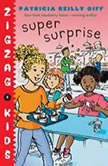 Super Surprise Zigzag Kids Book 6, Patricia Reilly Giff