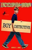 Encyclopedia Brown, Boy Detective, Donald J. Sobol
