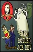 Hard-Boiled Joe Bev A Joe Bev Cartoon Collection, Volume 1, Joe Bevilacqua; William Melillo; various authors