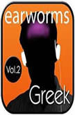 Rapid Greek, Vol. 2, Earworms Learning