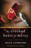 Crooked Heart of Mercy, The, Billie Livingston