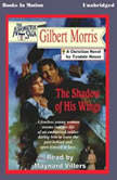 The Shadow Of His Wings, Gilbert Morris