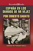Espaa el los diarios de mi vejez , Ernesto Sabato