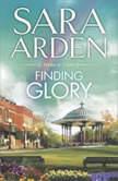 Finding Glory, Sara Arden