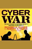 Cyber War The Next Threat to National Security and What to Do About It, Richard A. Clarke