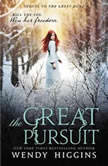 The Great Pursuit, Wendy Higgins