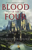 Blood of the Four, Christopher Golden