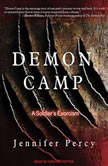 Demon Camp A Soldier's Exorcism, Jennifer Percy