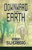 Downward to the Earth, Robert Silverberg