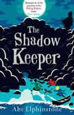 The Shadow Keeper, Abi Elphinstone