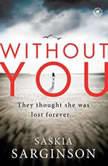Without You, Saskia Sarginson