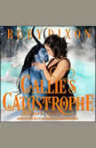 Callie's Catastrophe, Ruby Dixon