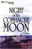 Night of the Comanche Moon, T. T. Flynn