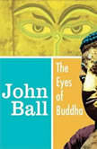 The Eyes of Buddha, John Ball