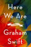 Here We Are, Graham Swift