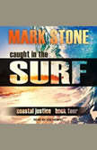 Caught in the Surf, Mark Stone