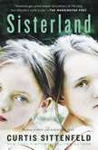 Sisterland, Curtis Sittenfeld