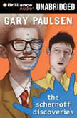 The Schernoff Discoveries, Gary Paulsen