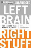 Left Brain, Right Stuff How Leaders Make Winning Decisions, Phil Rosenzweig