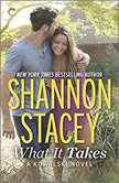 What It Takes: A Kowalski Reunion Novel (The Kowalskis), Shannon Stacey