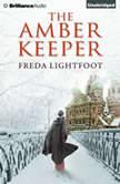 The Amber Keeper, Freda Lightfoot