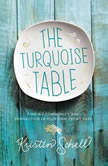 The Turquoise Table Finding Community and Connection in Your Own Front Yard, Kristin Schell
