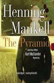 The Pyramid And Four Other Kurt Wallander Mysteries, Henning Mankell