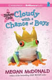Sisters Club, The: Cloudy with a Chance of Boys, Megan McDonald