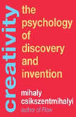 Creativity The Psychology of Discovery and Invention, Mihaly Csikszentmihalyi